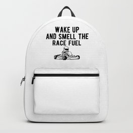 Wake Up And Smell The Race Fuel Go Kart Racing Backpack