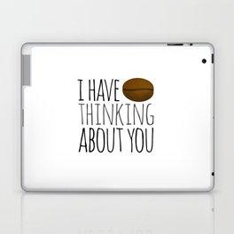 I've Bean Thinking About You Laptop & iPad Skin