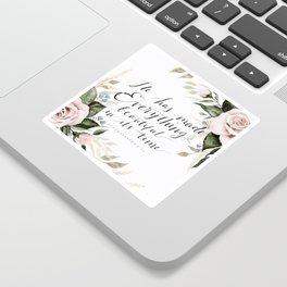 """He has made Everything beautiful in its time"" Sticker"