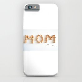 Mom I love you iPhone Case