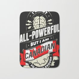 I'm Canadian Proud Country All Powerful Bath Mat