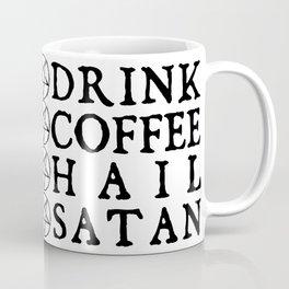 DRINK COFFEE HAIL SATAN Coffee Mug