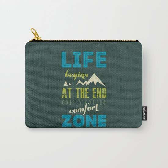 Life begins at the end of your comfort zone. Carry-All Pouch