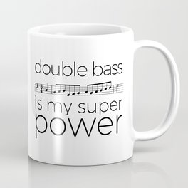 Double bass is my super power (white) Coffee Mug