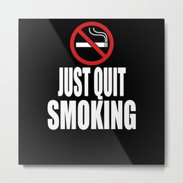 Quit Smoking Quote Metal Print