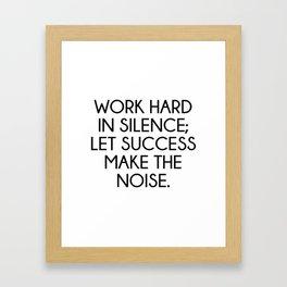 Let Succes Make The Noise Framed Art Print