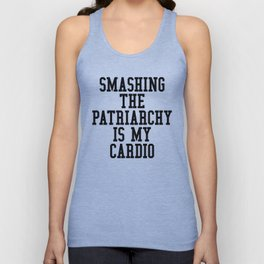 Smashing The Patriarchy is My Cardio Unisex Tank Top