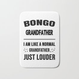 Bongo Grandfather Like A Normal Grandfather Just Louder Bath Mat