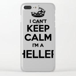 I cant keep calm I am a HELLER Clear iPhone Case