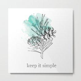 Kee It Simple Metal Print