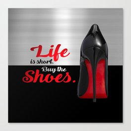 Life is Short Buy the Shoes Typography Canvas Print