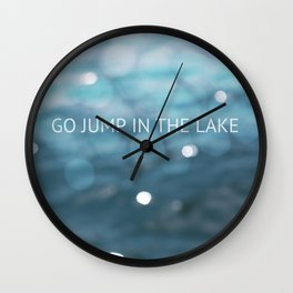 Go Jump In The Lake Wall Clock
