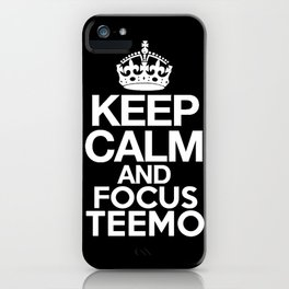Keep Calm and Focus Teemo - League of Legends iPhone Case