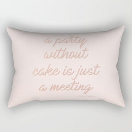 A Party without Cake is just a Meeting - Julia Child Rectangular Pillow