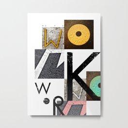 W O R K Metal Print