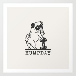 HUMPDAY Art Print