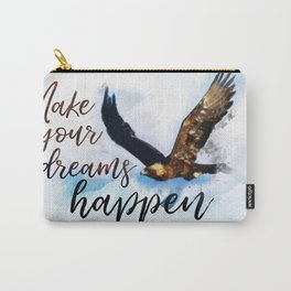 Make your dreams happen Carry-All Pouch