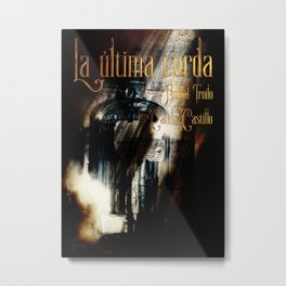 La última curda Metal Print