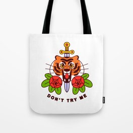 Don't Try Me Tote Bag