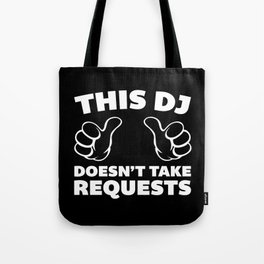 DJ Requests Rave Quote Tote Bag