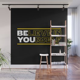 Believe In Yourself (Be You) Typography Wall Mural