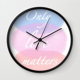 Only love matters Wall Clock