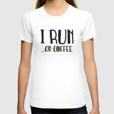 I Run ... On Coffee MEDIUM White Womens Fitted Tee