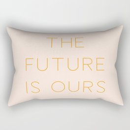 The Future Is Ours Rectangular Pillow