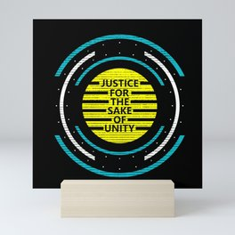 Justice for the sake of unity Mini Art Print