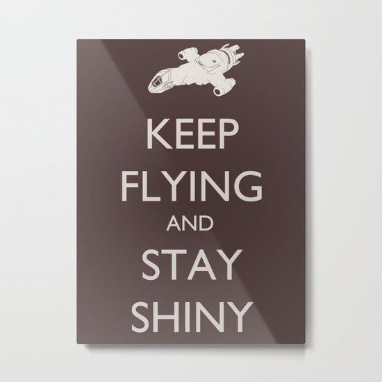 Keep Flying and Stay Shiny Metal Print