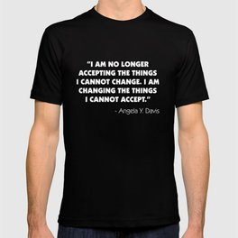 Change What You Cannot Accept - Angela Y. Davis (white) T-shirt