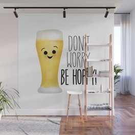 Beer | Don't Worry Be Hoppy Wall Mural
