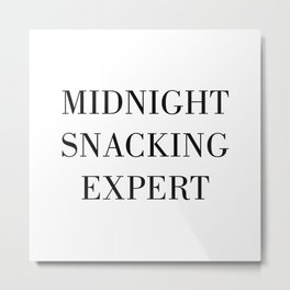 MIDNIGHT SNACKING EXPERT Metal Print