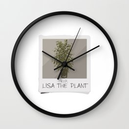 LISA THE PLANT IS DEAD Wall Clock
