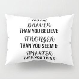 You Are More Than You Think Pillow Sham