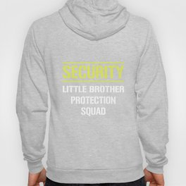 Security Little Brother Protection Squad Big Brother Shirt Hoody