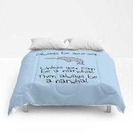 Always Be Yourself, Unless You Can Be A Narwhal Comforters