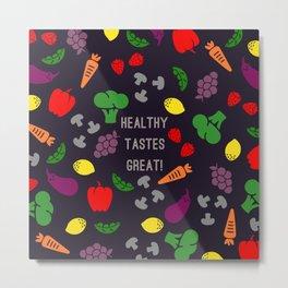 Healthy Tastes Great Metal Print