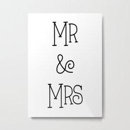 Mr &Mrs Metal Print