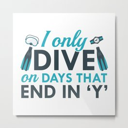 I Only Dive Metal Print
