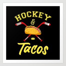 Hockey And Tacos - US American Sports Gift Art Print