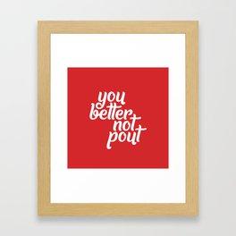 Better Not Pout Framed Art Print