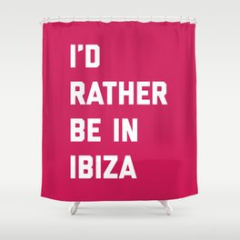 Be In Ibiza Music Quote Shower Curtain