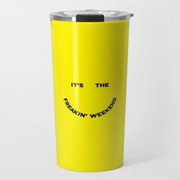 It's the Freakin' Weekend Travel Mug