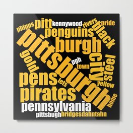 Pittsburgh Word Art Gifts Metal Print