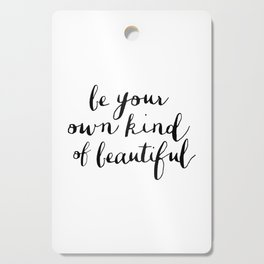 Be Your Own Kind of Beautiful Black and White Typography Poster Motivational Gift for Girlfriend Cutting Board