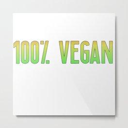 100% Vegan   Gift Idea Metal Print