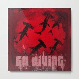Go Diving! Hammerhead Shark Metal Print