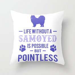Life Without A Samoyed Is Possible But Pointless pu Throw Pillow