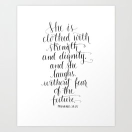 Clothed with Strength and Dignity - Proverbs 31:25 Art Print